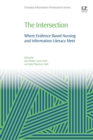 The Intersection : Where Evidence Based Nursing and Information Literacy Meet - Book