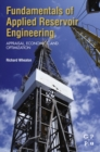 Fundamentals of Applied Reservoir Engineering : Appraisal, Economics and Optimization - eBook