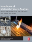 Handbook of Materials Failure Analysis : With Case Studies from the Electronic and Textile Industries - Book