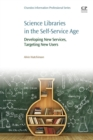 Science Libraries in the Self Service Age : Developing New Services, Targeting New Users - Book