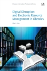 Digital Disruption and Electronic Resource Management in Libraries - Book