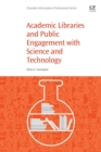 Academic Libraries and Public Engagement With Science and Technology - Book