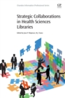 Strategic Collaborations in Health Sciences Libraries - Book