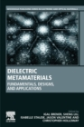 Dielectric Metamaterials : Fundamentals, Designs, and Applications - Book