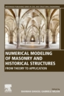 Numerical Modeling of Masonry and Historical Structures : From Theory to Application - Book