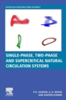 Single-phase, Two-phase and Supercritical Natural Circulation Systems - Book