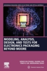 Modeling, Analysis, Design, and Tests for Electronics Packaging beyond Moore - Book