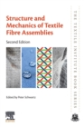 Structure and Mechanics of Textile Fibre Assemblies - Book