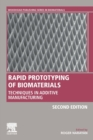 Rapid Prototyping of Biomaterials : Techniques in Additive Manufacturing - Book