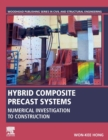 Hybrid Composite Precast Systems : Numerical Investigation to Construction - Book