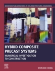Hybrid Composite Precast Systems : Numerical Investigation to Construction - eBook