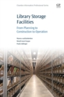 Library Storage Facilities : From Planning to Construction to Operation - Book