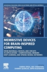 Memristive Devices for Brain-Inspired Computing : From Materials, Devices, and Circuits to Applications Computational Memory, Deep Learning, and Spiking Neural Networks - Book