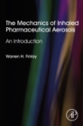 The Mechanics of Inhaled Pharmaceutical Aerosols : An Introduction - eBook