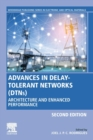 Advances in Delay-tolerant Networks (DTNs) : Architecture and Enhanced Performance - Book
