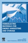 Ferroelectric Materials for Energy Harvesting and Storage - Book