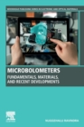 Microbolometers : Fundamentals, Materials, and Recent Developments - Book