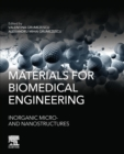 Materials for Biomedical Engineering : Inorganic Microand Nanostructures - Book