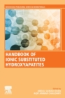 Handbook of Ionic Substituted Hydroxyapatites - Book