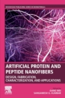 Artificial Protein and Peptide Nanofibers : Design, Fabrication, Characterization, and Applications - Book