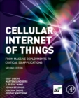 Cellular Internet of Things : From Massive Deployments to Critical 5G Applications - Book