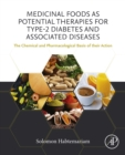 Medicinal Foods as Potential Therapies for Type-2 Diabetes and Associated Diseases : The Chemical and Pharmacological Basis of their Action - eBook