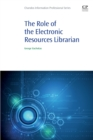 The Role of the Electronic Resources Librarian - Book