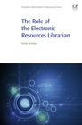 The Role of the Electronic Resources Librarian - eBook