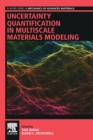 Uncertainty Quantification in Multiscale Materials Modeling - Book