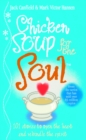 Chicken Soup For The Soul : 101 Stories to Open the Heart and Rekindle the Spirit - Book
