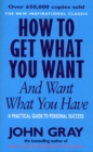 How to Get What You Want and Want What You Have - Book