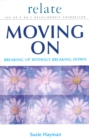 Moving on: Breaking Up without Breaking Down - Book