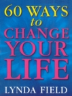 60 Ways To Change Your Life - Book
