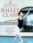 Royal Academy Of Dancing Step By Step Ballet Class - Book