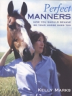 Perfect Manners : Mutual Respect for Horses and Humans - Book