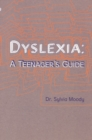 Dyslexia: A Teenager's Guide - Book