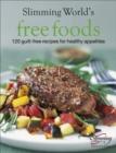 Slimming World Free Foods : Guilt-free food whenever you're hungry - Book