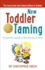 New Toddler Taming : A Parents' Guide to the First Four Years - Book