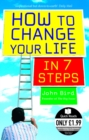 How to Change Your Life in 7 Steps - Book