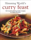 Slimming World's Curry Feast : 120 mouth-watering Indian recipes to make at home - Book