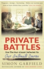 Private Battles : Our Intimate Diaries: How the War Almost Defeated Us - Book
