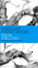 River Cafe Pocket Books: Fish and Shellfish - Book