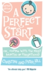 A Perfect Start : Or coping with the first months of parenthood - Book