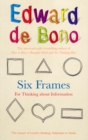 Six Frames : For Thinking About Information - Book