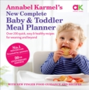 Annabel Karmel's New Complete Baby & Toddler Meal Planner - 4th Edition - Book