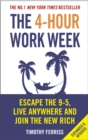 The 4-Hour Work Week : Escape the 9-5, Live Anywhere and Join the New Rich - Book