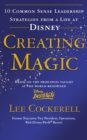 Creating Magic : 10 Common Sense Leadership Strategies from a Life at Disney - Book