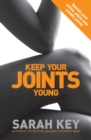 Keep Your Joints Young : Banish your aches, pains and creaky joints - Book