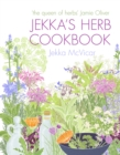 Jekka's Herb Cookbook : Foreword by Jamie Oliver - Book