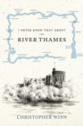 I Never Knew That About the River Thames - Book